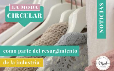 La moda circular como parte del resurgimiento de la industria